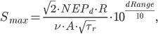 S_{max}=\frac{\sqrt{2}\cdot NEP_{d}\cdot R}{\nu\cdot A\cdot\sqrt{\tau_{r}}}\cdot10^{\frac{dRange}{10}},