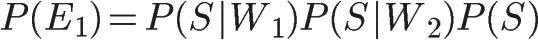chart?cht=tx&chl=P(E_%7B1%7D)%3DP(S%7CW_