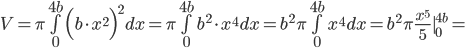 V = \pi \bigint_{0}^{4b} \Big( b \cdot x^2 \Big)^2 dx =  \pi \bigint_{0}^{4b}  b^2 \cdot x^4 dx =  b^2 \pi \bigint_{0}^{4b}  x^4 dx =  b^2 \pi \frac{x^5}{5} \; \mid_{0}^{4b} =