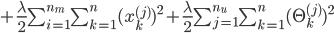 + \frac{\lambda }{2}\sum_{i=1}^{n_{m}}\sum_{k=1}^{n}(x^{(j)}_{k})^2 + \frac{\lambda }{2}\sum_{j=1}^{n_{u}}\sum_{k=1}^{n}(\Theta^{(j)}_{k})^2