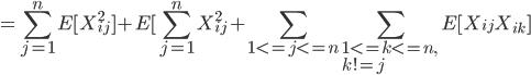 https://chart.googleapis.com/chart?cht=tx&chl=%5Cdisplaystyle%20%5C%5C%3D%5Csum_%7Bj%3D1%7D%5EnE%5BX_%7Bij%7D%5E2%5D%2BE%5B%5Csum_%7Bj%3D1%7D%5EnX_%7Bij%7D%5E2%2B%5Csum_%7B1%3C%3Dj%3C%3Dn%7D%5Csum_%7B1%3C%3Dk%3C%3Dn%2C%5C%5Ck!%3D%20j%7DE%5BX_%7Bij%7DX_%7Bik%7D%5D