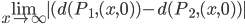 \underset{x\rightarrow \infty }{\lim } |(d(P_{1},(x,0))-d(P_{2},(x,0))|