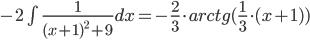 chart?cht=tx&chl=-2%5Cint%5Climits_%7B%7D%5E%7B%7D%7B%5Cfrac%7B1%7D%7B(x%2B1)%5E%7B2%7D%2B9%7D%20dx%7D%20=%20-%5Cfrac%7B2%7D%7B3%7D%5Ccdot%20arctg(%5Cfrac%7B1%7D%7B3%7D%5Ccdot%20(x%2B1))