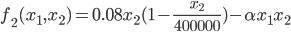 https://chart.googleapis.com/chart?cht=tx&chl=f_2(x_1%2C%20x_2)%20%3D%200.08x_%7B2%7D(1%20-%20%5Cfrac%7Bx_2%7D%7B400000%7D)%20-%20%5Calpha%20x_%7B1%7Dx_%7B2%7D
